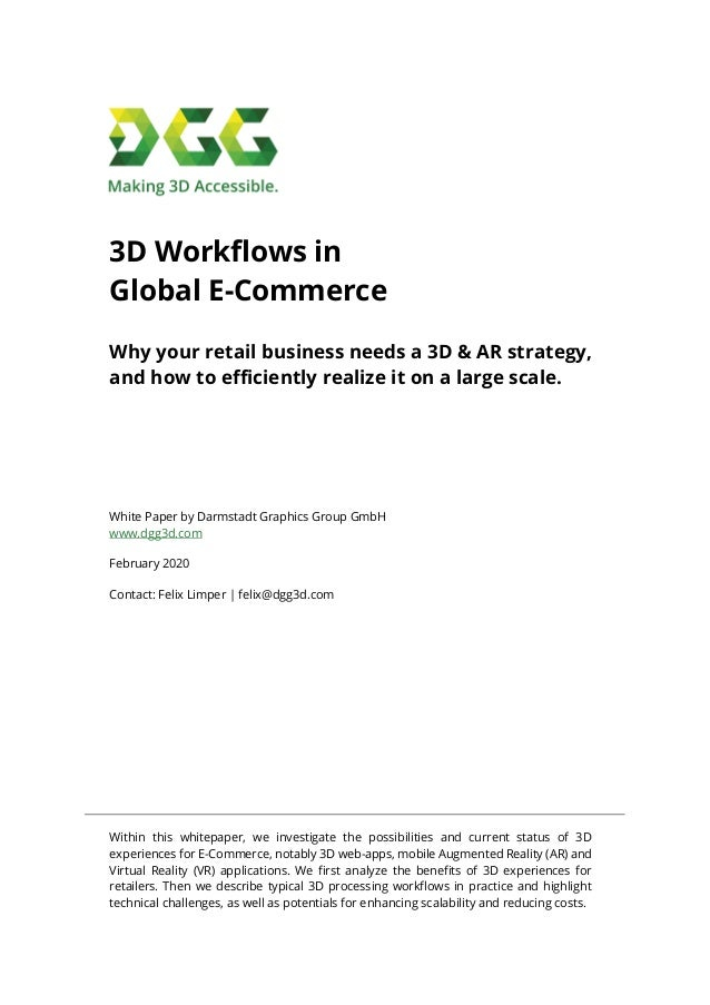3D Workflows in Global E-Commerce Why your retail business needs a 3D & AR strategy, and how to efficiently realize it on ...