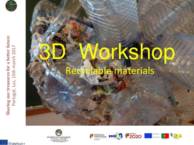3D Workshop Recyclable materials Sharingourtreasuresforabetterfuture Portugal,Luz,15thmarch2017