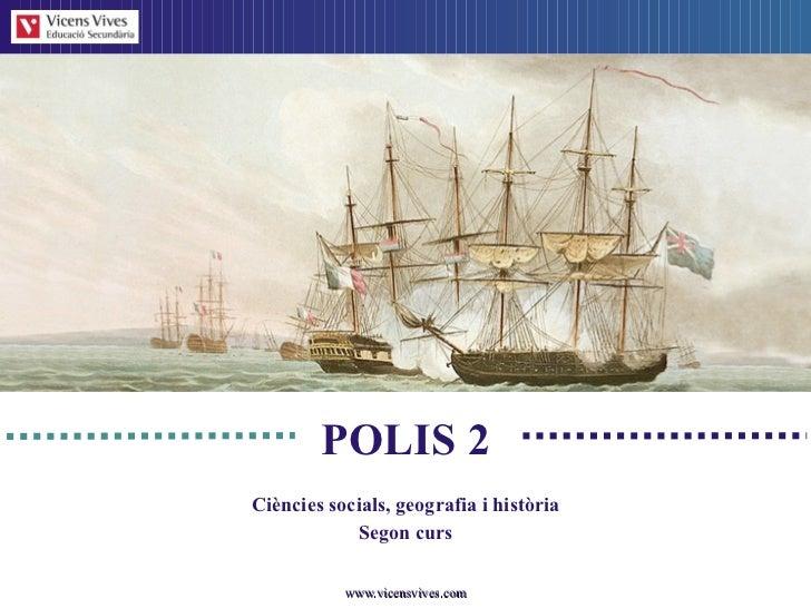 POLIS 2 Ci è ncies socials, geograf ia i història Segon curs
