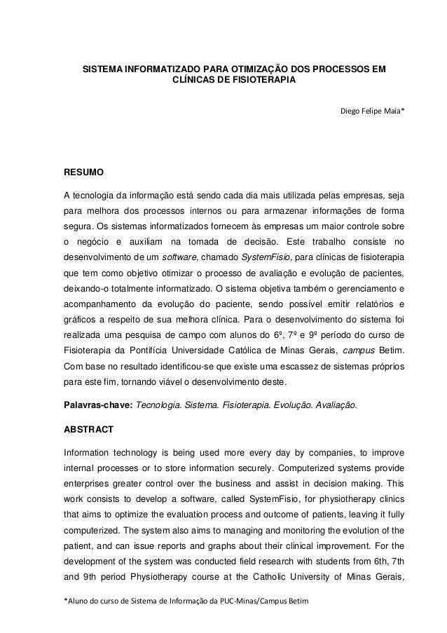 *Aluno do curso de Sistema de Informação da PUC-Minas/Campus Betim SISTEMA INFORMATIZADO PARA OTIMIZAÇÃO DOS PROCESSOS EM ...
