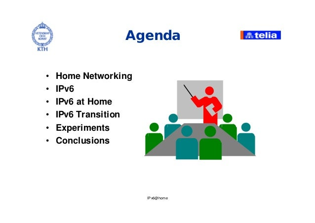 IPv6@home Agenda • Home Networking • IPv6 • IPv6 at Home • IPv6 Transition • Experiments • Conclusions