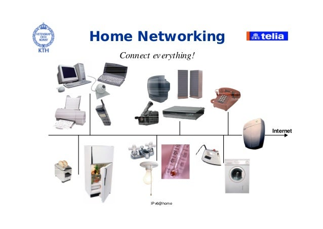 IPv6@home Home Networking Connect everything! Internet