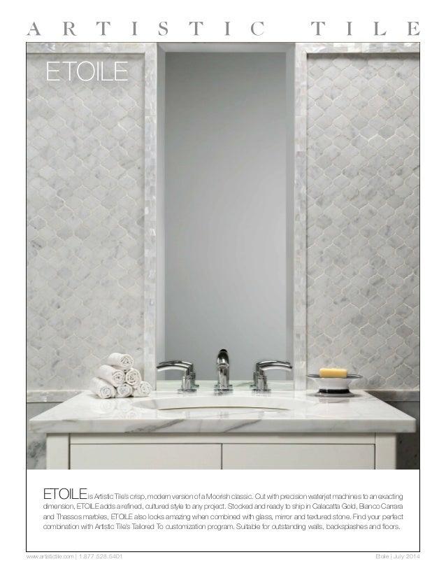 Etoile | July 2014www.artistictile.com | 1.877.528.5401 ETOILE ETOILEis Artistic Tile's crisp, modern version of a Moorish...