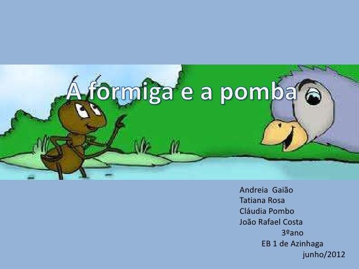 Andreia GaiãoTatiana RosaCláudia PomboJoão Rafael Costa           3ºano      EB 1 de Azinhaga                 junho/2012