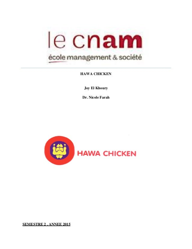 1. HAWA CHICKEN Joy El Khoury Dr. Nicole Farah SEMESTRE 2 , ANNEE 2015