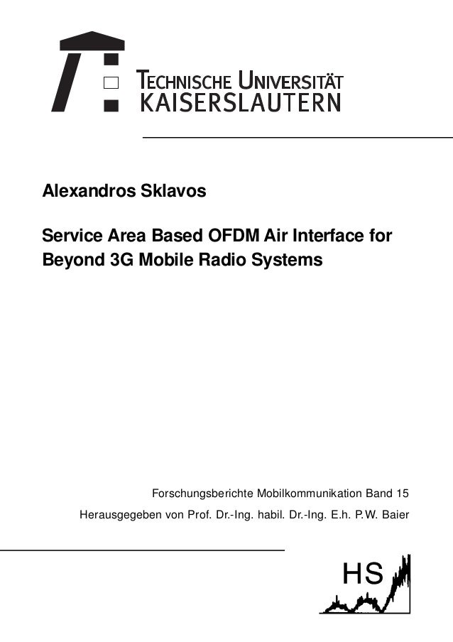 Alexandros Sklavos Service Area Based OFDM Air Interface for Beyond 3G Mobile Radio Systems Forschungsberichte Mobilkommun...