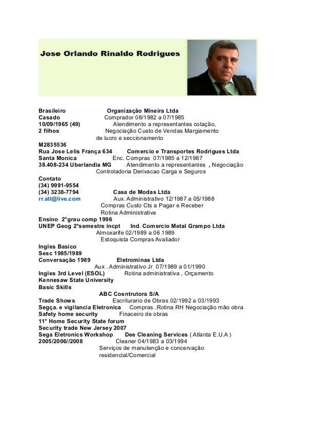 Brasileiro Organização Mineira Ltda Casado Comprador 08/1982 a 07/1985 10/09/1965 (49) Atendimento a representantes cotaçã...