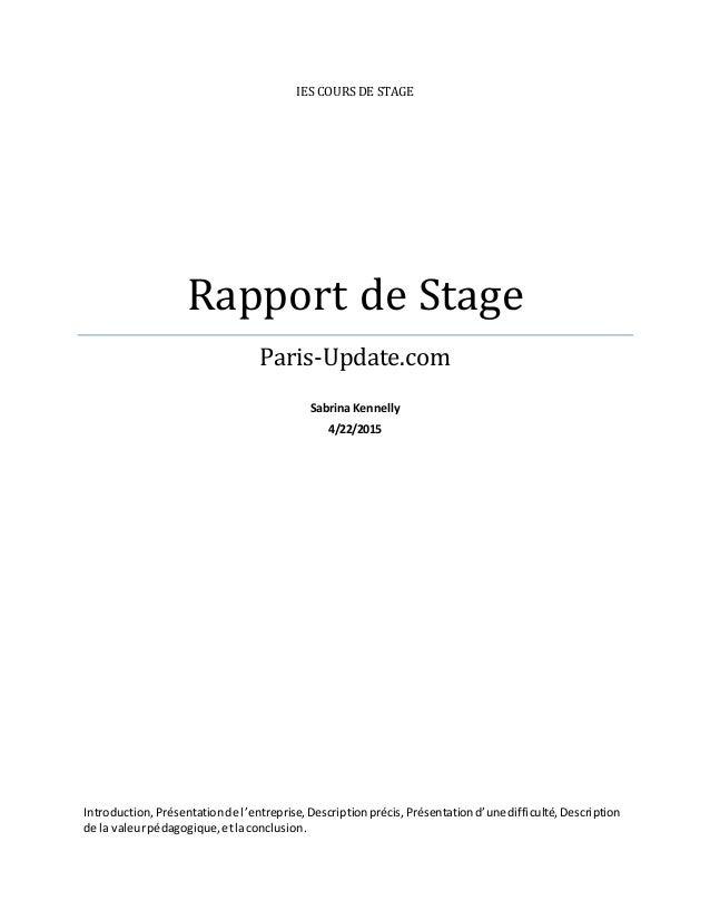 IES COURS DE STAGE Rapport de Stage Paris-Update.com Sabrina Kennelly 4/22/2015 Introduction,Présentationde l'entreprise,D...