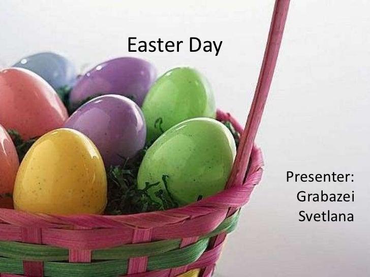 Easter Day<br />Presenter: Grabazei Svetlana<br />