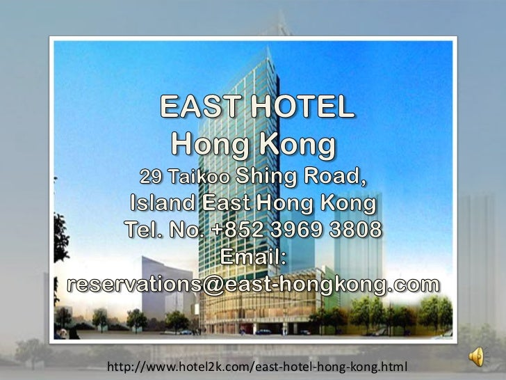 EAST HOTEL<br />Hong Kong29 TaikooShing Road,Island East Hong Kong<br />Tel. No. +852 3969 3808<br />Email:<br />reservat...