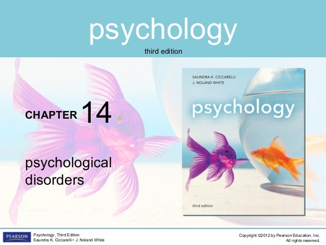 psychology CHAPTER Copyright ©2012 by Pearson Education, Inc. All rights reserved. Psychology, Third Edition Saundra K. Ci...
