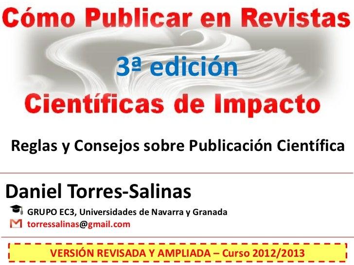 3ª ediciónReglas y Consejos sobre Publicación CientíficaDaniel Torres-Salinas  GRUPO EC3, Universidades de Navarra y Grana...
