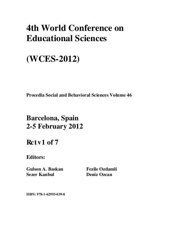 ISBN: 978-1-62993-039-8 4th World Conference on Educational Sciences (WCES-2012) Barcelona, Spain 2-5 February 2012 1 of 7...