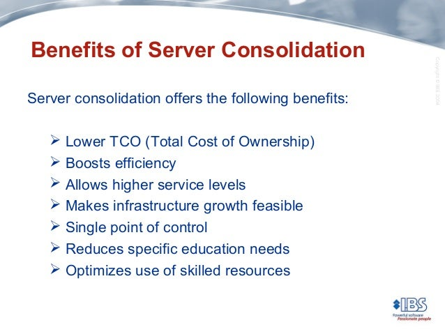 Benefits of consolidating servers