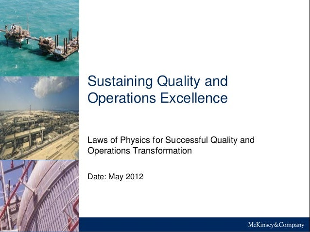 Sustaining Quality and Operations Excellence Laws of Physics for Successful Quality and Operations Transformation Date: Ma...