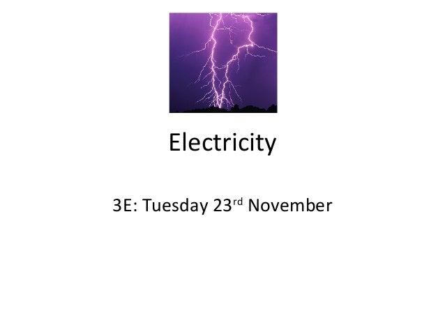 Electricity 3E: Tuesday 23rd November