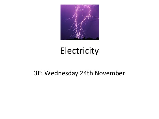 Electricity 3E: Wednesday 24th November