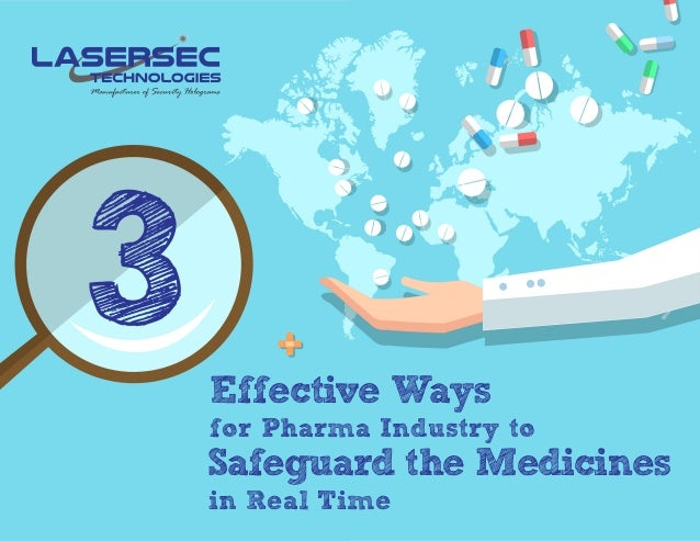 Effective Ways for Pharma Industry to in Real Time 3 Safeguard the Medicines