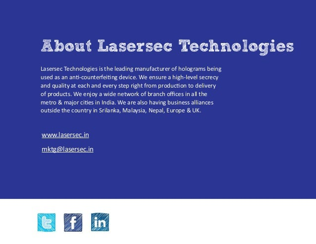 About Lasersec Technologies Lasersec Technologies is the leading manufacturer of holograms being used as an anti-counterfe...