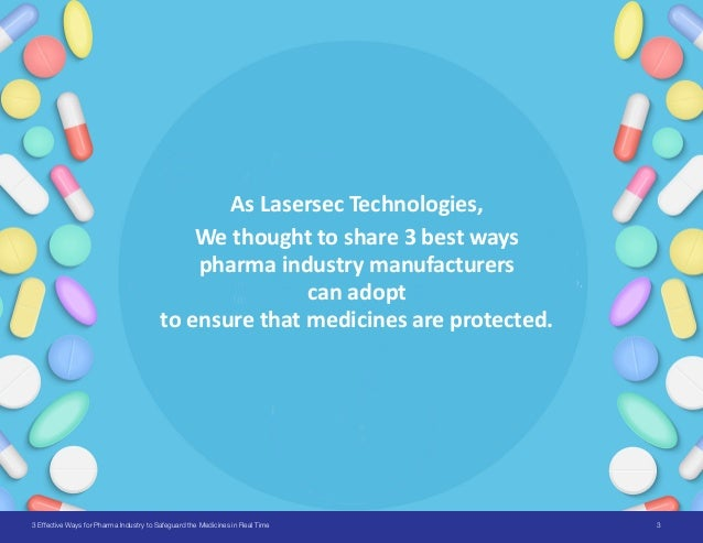 33 Effective Ways for Pharma Industry to Safeguard the Medicines in Real Time As Lasersec Technologies, We thought to shar...