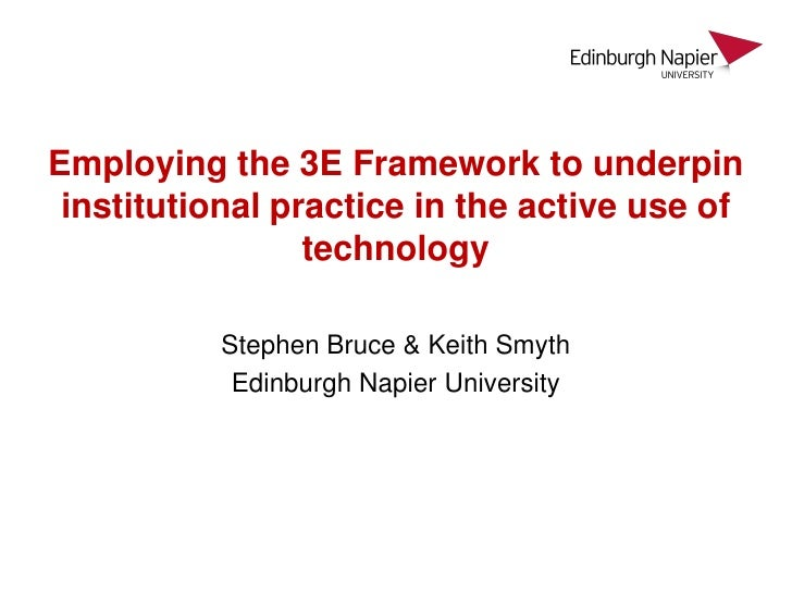Employing the 3E Framework to underpin institutional practice in the active use of                 technology          Ste...