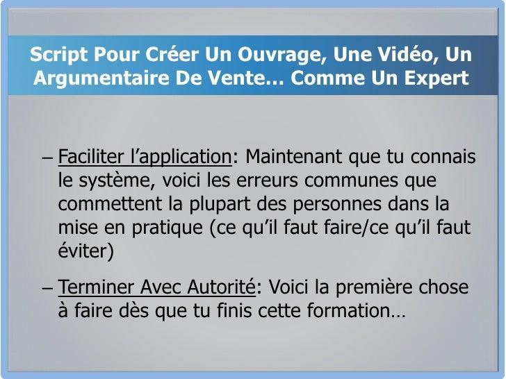 Script Pour Créer Un Ouvrage, Une Vidéo, Un Argumentaire De Vente… Comme Un Expert<br />Faciliter l'application: Maintenan...