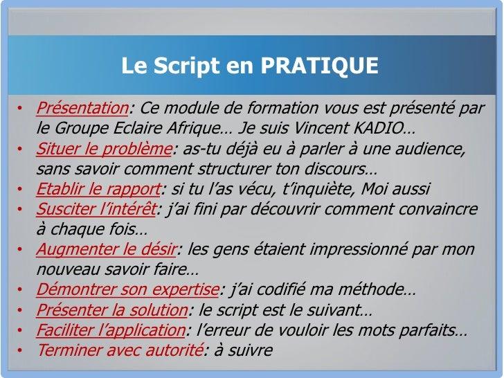 Le Script en PRATIQUE<br />Présentation: Ce module de formation vous est présenté par le Groupe Eclaire Afrique… Je suis V...