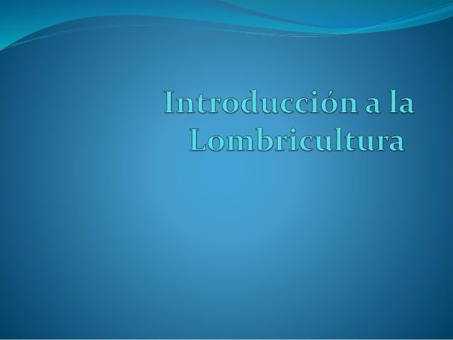Qué es la Lombricultura?  La lombricultura es una actividad centrada en la crianza de lombrices.  Es una Biotecnología q...