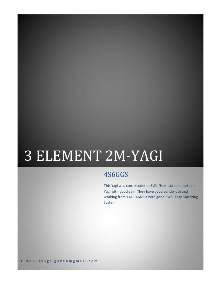 3 ELEMENT 2M-YAGI                               4S6GGS                               This Yagi was constructed to SWL /Ham...