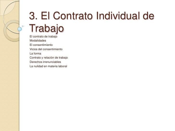 3. El Contrato Individual de Trabajo<br />El contrato de trabajo<br />Modalidades<br />El consentimiento<br />Vicios del c...
