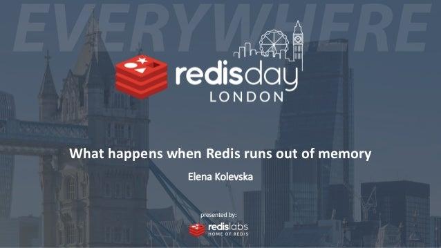 What happens when Redis runs out of memory Elena Kolevska