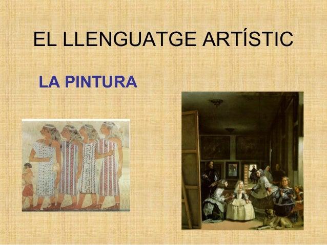 EL LLENGUATGE ARTÍSTIC LA PINTURA