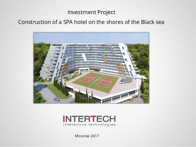 Investment Project Construction of a SPA hotel on the shores of the Black sea Moscow 2017