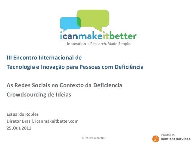 III Encontro Internacional de Tecnologia e Inovação para Pessoas com Deficiência  As Redes Sociais no Contexto da Deficien...