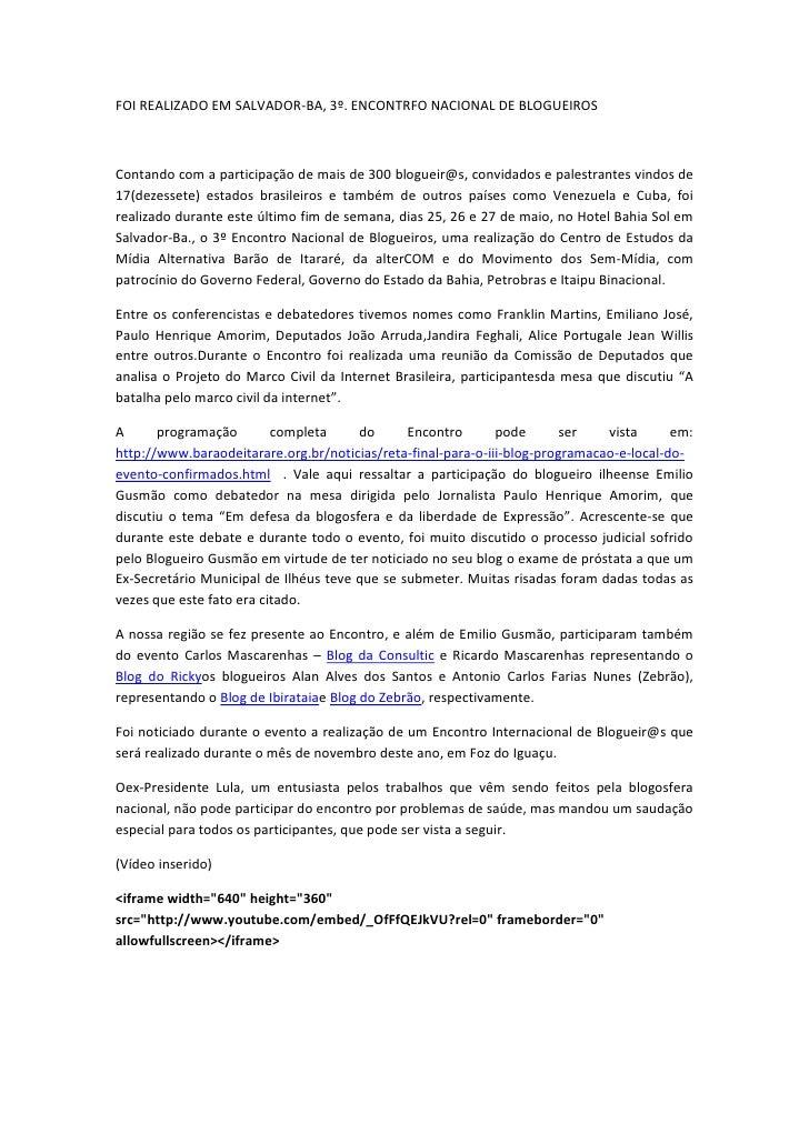 FOI REALIZADO EM SALVADOR-BA, 3º. ENCONTRFO NACIONAL DE BLOGUEIROSContando com a participação de mais de 300 blogueir@s, c...