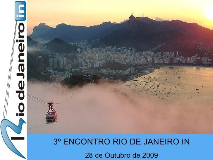 3º ENCONTRO RIO DE JANEIRO IN 28 de Outubro de 2009