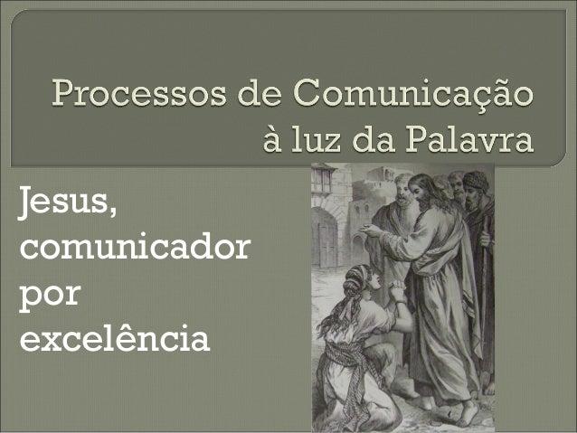 Jesus,comunicadorporexcelência