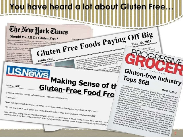 3 You have heard a lot about Gluten Free…