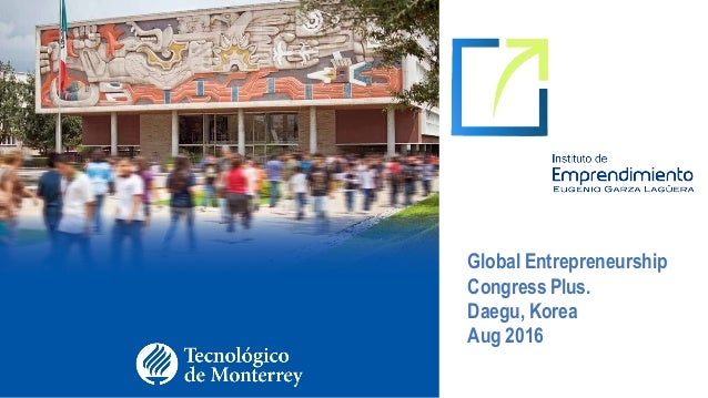 Global Entrepreneurship Congress Plus. Daegu, Korea Aug 2016