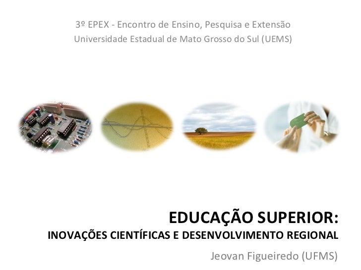 3º EPEX - Encontro de Ensino, Pesquisa e Extensão    Universidade Estadual de Mato Grosso do Sul (UEMS)                   ...
