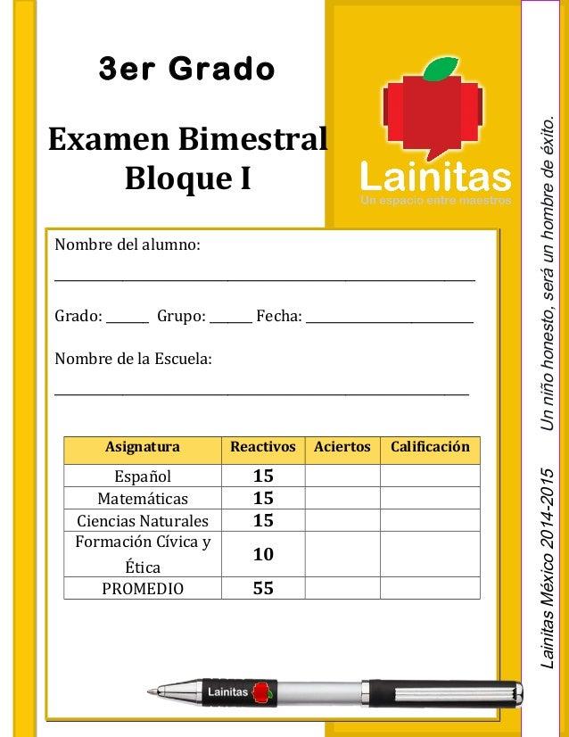 3er Grado  Bloque I Lainitas México 2014-2015 Un niño honesto, será un hombre de éxito.  Examen Bimestral  Nombre del alum...
