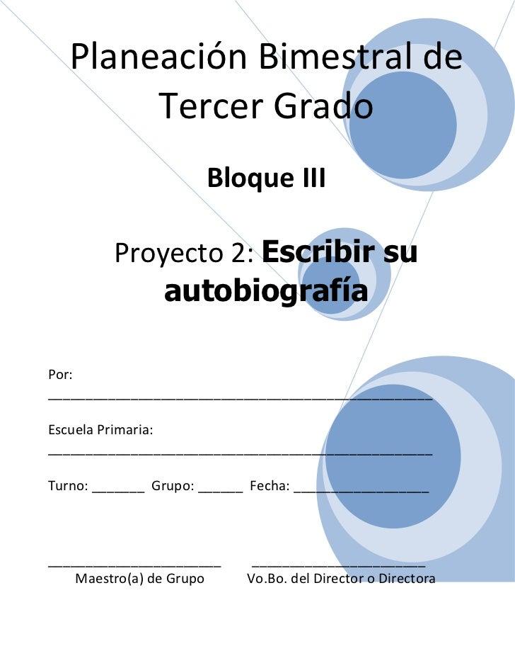 Planeación Bimestral de        Tercer Grado                      Bloque III         Proyecto 2: Escribir su             au...