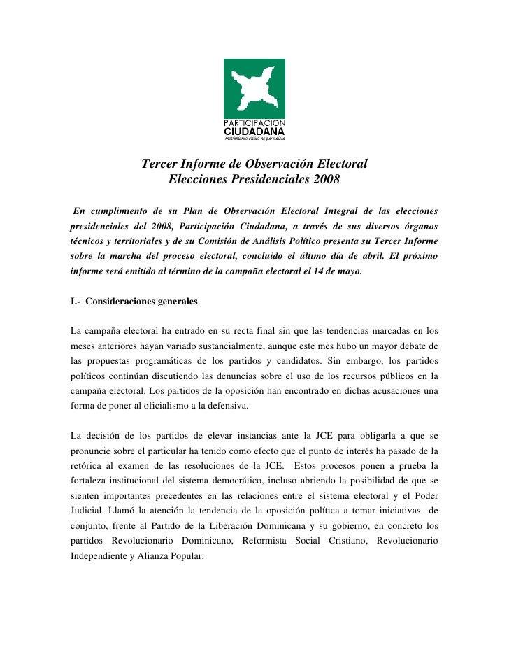 Tercer Informe de Observación Electoral                      Elecciones Presidenciales 2008   En cumplimiento de su Plan d...