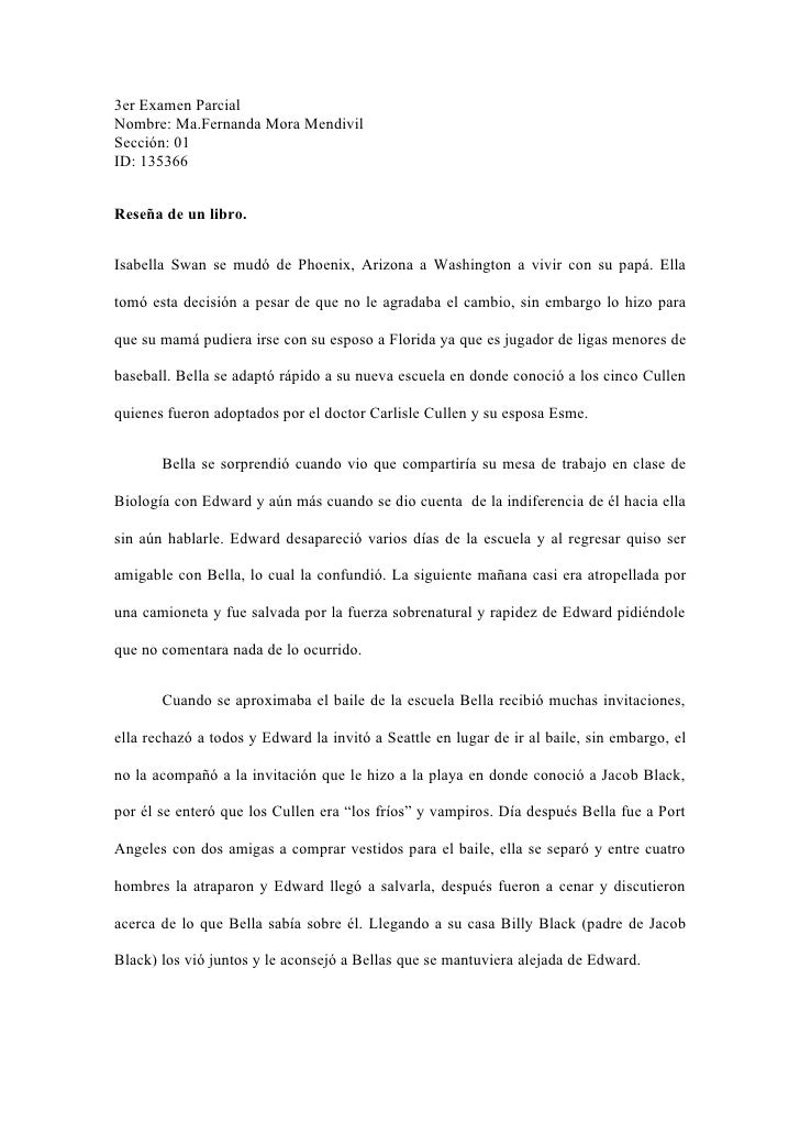 3er Examen Parcial Nombre: Ma.Fernanda Mora Mendivil Sección: 01 ID: 135366   Reseña de un libro.   Isabella Swan se mudó ...