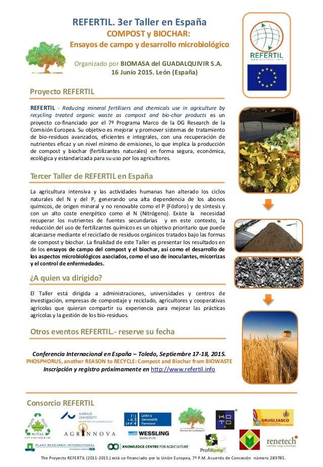 REFERTIL. 3er Taller en España COMPOST y BIOCHAR: Ensayos de campo y desarrollo microbiológico Organizado por BIOMASA del ...