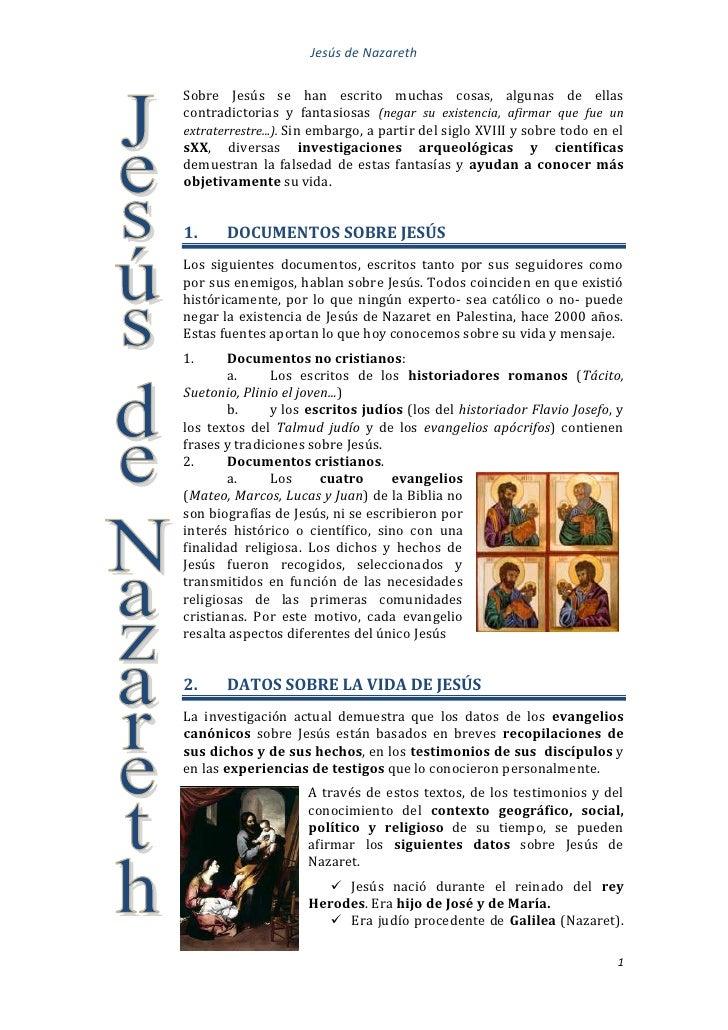 Jesús de NazarethSobre Jesús se han escrito muchas cosas, algunas de ellascontradictorias y fantasiosas (negar su existenc...