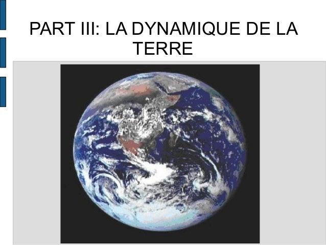 PART III: LA DYNAMIQUE DE LA  TERRE