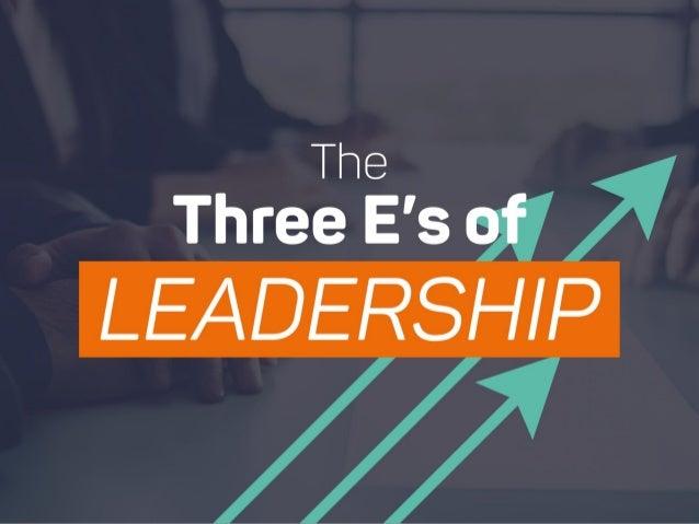 The Three E's of Leadership Slide 1