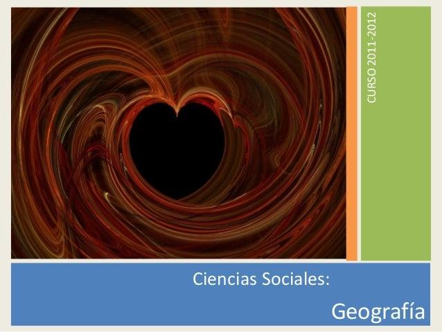 CURSO 2011-2012Ciencias Sociales:                     Geografía