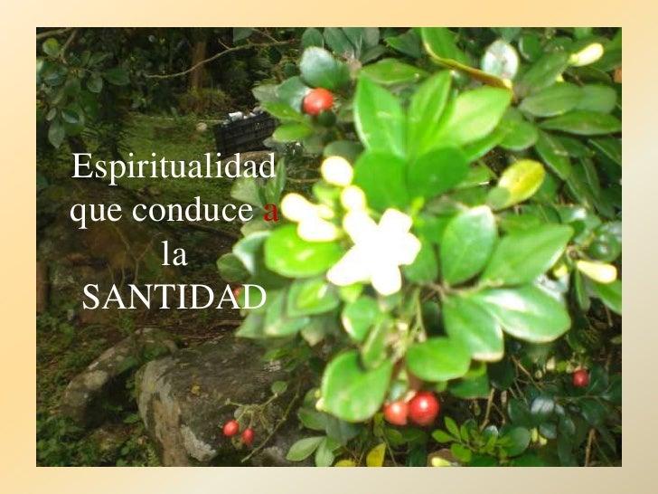 3 espiritualidad que conduce a la santidad Slide 2
